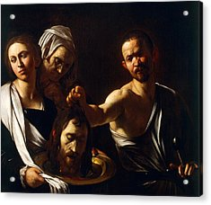 Salome Receives Head Of John The Baptist Acrylic Print by Michelangelo Merisi da Caravaggio
