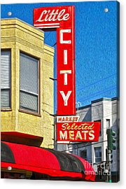 San Francisco - Little City Meats Acrylic Print by Gregory Dyer