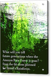 Acrylic Print featuring the painting Save The Amazon Rain Forest by John Fish