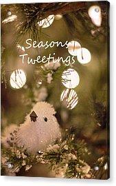 Seasons Tweetings Acrylic Print
