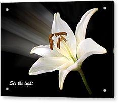 See The Light Acrylic Print