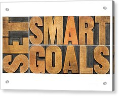 Set Smart Goals In Wood Type Acrylic Print by Marek Uliasz