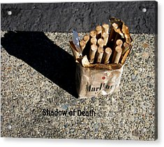 Acrylic Print featuring the photograph Shadow Of Death by Marie Neder