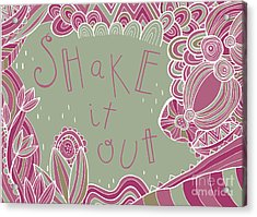 Shake It Out Acrylic Print