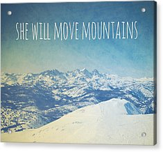 She Will Move Mountains Acrylic Print by Nastasia Cook