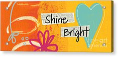 Shine Bright Acrylic Print by Linda Woods