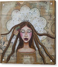 Shine Inspirational Mixed Media Folk Art Acrylic Print by Stanka Vukelic