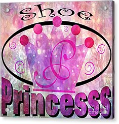 Shoe Princess Acrylic Print by Daryl Macintyre