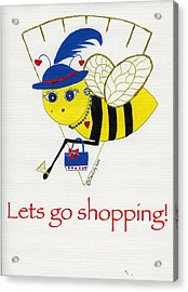 Shopping Bee Gilda Acrylic Print by Christy Woodland