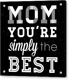 Simply The Best Mom Square Acrylic Print