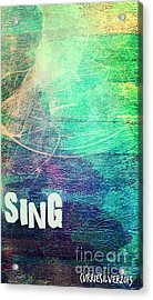Sing Acrylic Print by Currie Silver