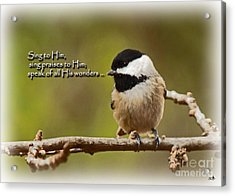 Sing To Him Acrylic Print