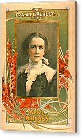 Singer Alice Nielsen 1899 Acrylic Print by Padre Art