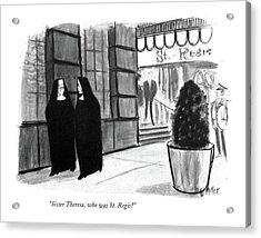 Sister Theresa Acrylic Print