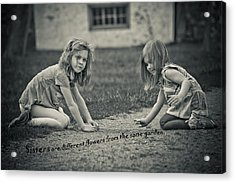 Sisters Are Different Flowers Acrylic Print