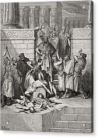 Slaughter Of The Sons Of Zedekiah Before Their Father Acrylic Print by Gustave Dore