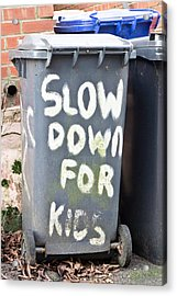 Slow Down Acrylic Print