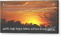 Smile Laugh Forgive Acrylic Print by Nancy E Stein