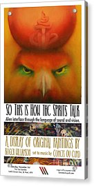 So This Is How The Spirits Talk Acrylic Print