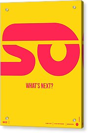 So What's Next Poster Acrylic Print