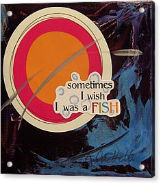 Sometimes I Wish Acrylic Print by Krista Ouellette