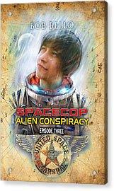Spacecop 3 Acrylic Print by Bob Bello