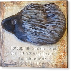 Spirit Rock Totem Animal Porcupine Acrylic Print by Sacred  Muse