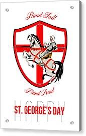 Stand Tall Happy St George Day Retro Poster Acrylic Print by Aloysius Patrimonio