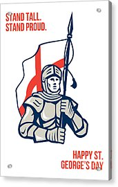 Stand Tall Proud English Happy St George Greeting Card Acrylic Print by Aloysius Patrimonio