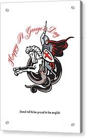 Stand Tall Proud English Happy St George Stand Retro Poster Acrylic Print by Aloysius Patrimonio