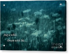 Stay A While Dream With Me  Acrylic Print by Cathy  Beharriell