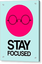 Stay Focused Circle Poster 1 Acrylic Print by Naxart Studio