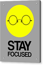 Stay Focused Circle Poster 2 Acrylic Print by Naxart Studio