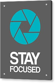 Stay Focused Circle Poster 4 Acrylic Print by Naxart Studio