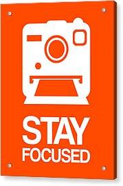 Stay Focused Polaroid Camera Poster 3 Acrylic Print by Naxart Studio