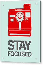 Stay Focused Polaroid Camera Poster 4 Acrylic Print