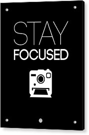 Stay Focused Poster 1 Acrylic Print