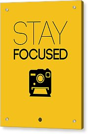Stay Focused Poster 2 Acrylic Print