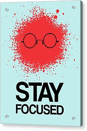 Stay Focused Splatter Poster 1 Acrylic Print by Naxart Studio