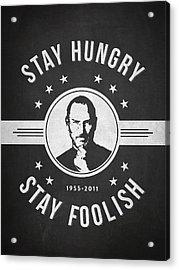 Stay Hungry Stay Foolish - Dark Acrylic Print