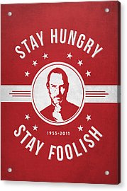 Stay Hungry Stay Foolish - Red Acrylic Print by Aged Pixel