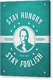Stay Hungry Stay Foolish - Turquoise Acrylic Print by Aged Pixel