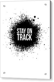 Stay On Track Poster White Acrylic Print by Naxart Studio
