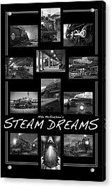 Steam Dreams Acrylic Print by Mike McGlothlen