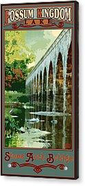 Stone Arch Bridge Possum Kingdom Acrylic Print by Jim Sanders