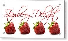 Strawberry Delight Acrylic Print by Natalie Kinnear