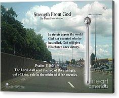 Strength From God Acrylic Print
