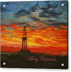 Sunrise Rig- Merry Christmas 2 Acrylic Print by Karen  Peterson