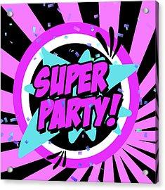 Super Party Acrylic Print by Anna Quach