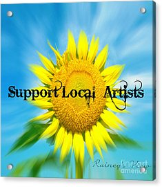 Support Local Artists Acrylic Print by Lorraine Heath